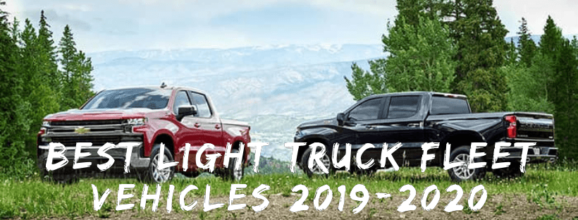 Best Light Truck Fleet Vehicles 2019-2020