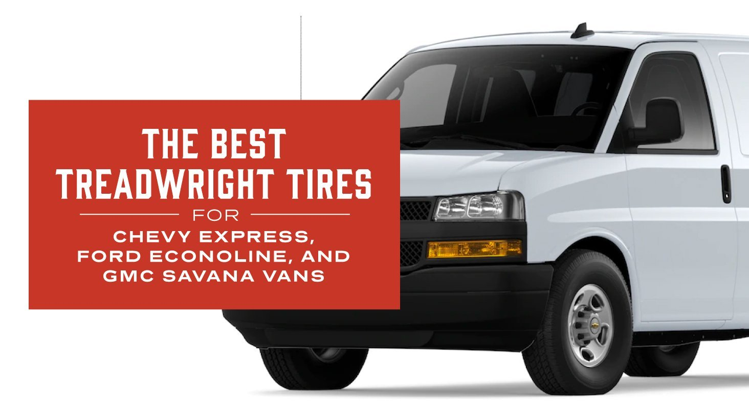 The Best TreadWright Tires For Chevy Express, Ford Econoline, and GMC Savana Vans