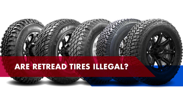 Are Retread Tires Illegal?