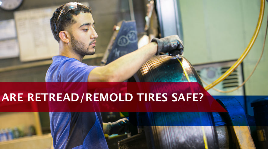 Are Retread Tires Safe?