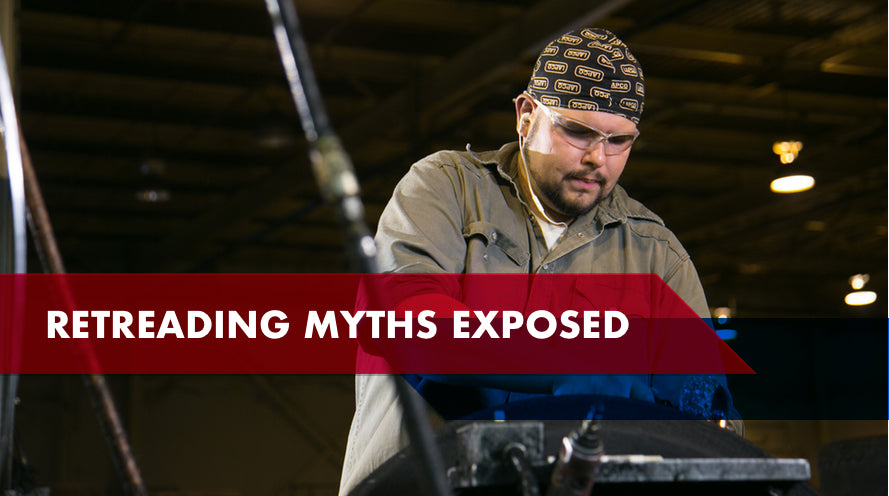 Retread Tire Myths Exposed
