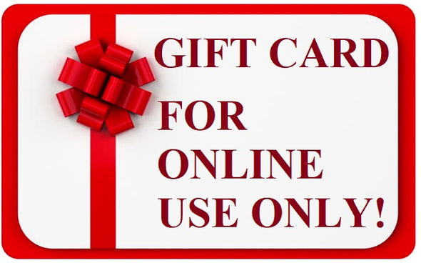 e-Gift Card/Certificate (valid for ONLINE purchases only)  (shipping or in store pickup)