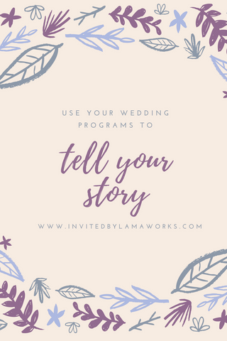 Wedding Programs - Tell Your Story - Invited by LamaWorks