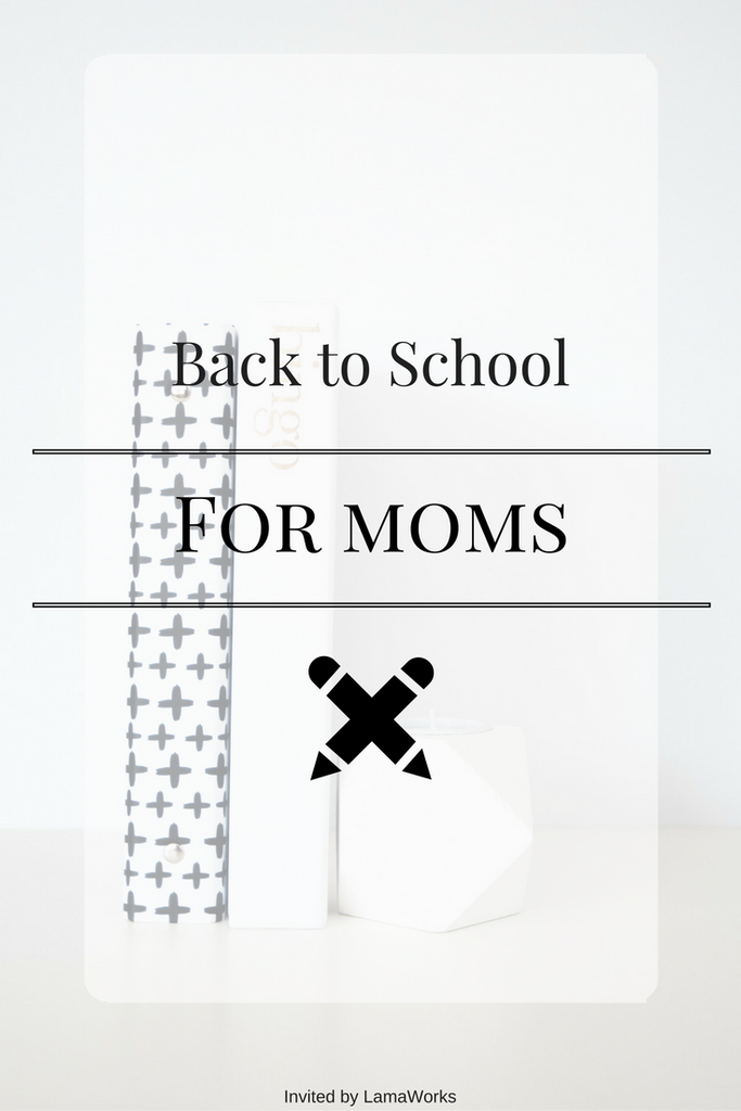 Back To School For Moms - Invited by LamaWorks