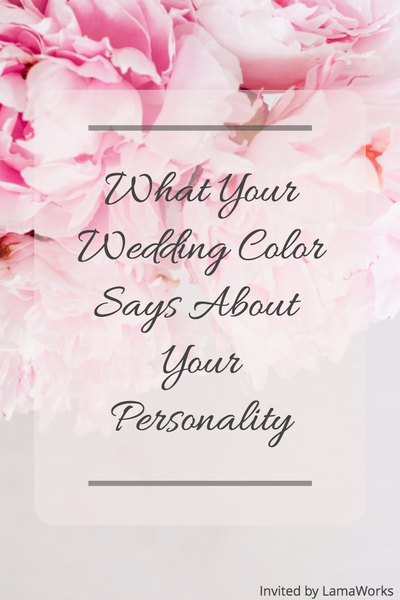 What Your Wedding Color Says About Your Personality - LamaWorks