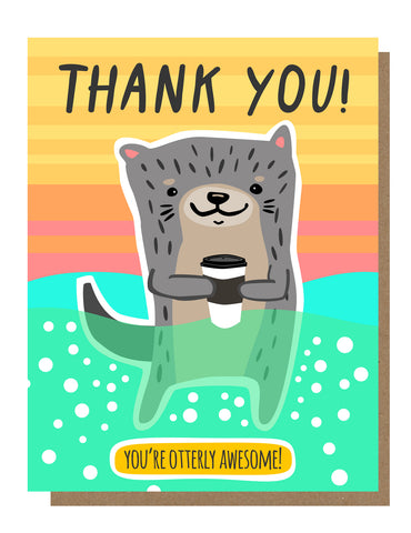 Otterly Awesome Thanks