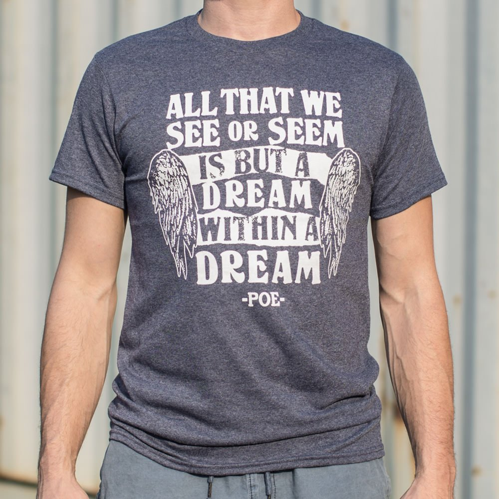 Mens All That We See Or Seem Is But A Dream Within A Dream T-Shirt