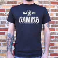 Mens I'd Rather Be Gaming T-Shirt