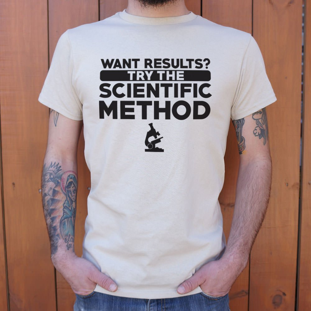 Mens Try The Scientific Method T-Shirt  - FlyTees