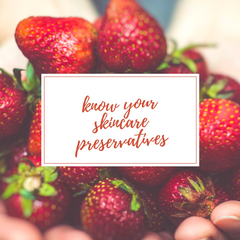 Know your skincare preservatives