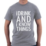 NinjApparel - I Drink And I Know Things - Grey
