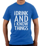 NinjApparel - I Drink And I Know Things - Blue