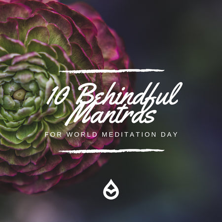 10 Behindful Mantras For World Meditation Day