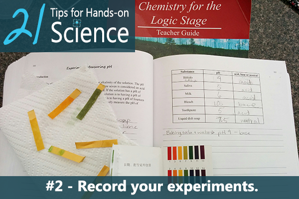 21 Tips for Hands-on Science {Elemental Science} - Tip #2. Record your experiments.
