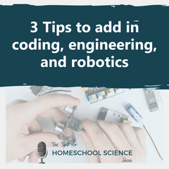 We are all finding ourselves with more time on our hands. To fill it up, listen to these three tips for adding in robotics, coding, and engineering to your day.