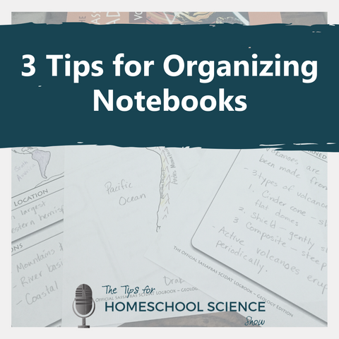Listen to three tips on how to organize all the loose notebooking pages all over your house into a beautiful science notebook in this podcast from the Tips for Homeschool Science Show sponsored by Elemental Science.