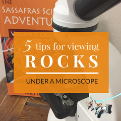 5 Sassy-Sci tips for viewing rocks under a microscope in your home