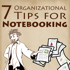 7 Organizational Tips for Notebooking