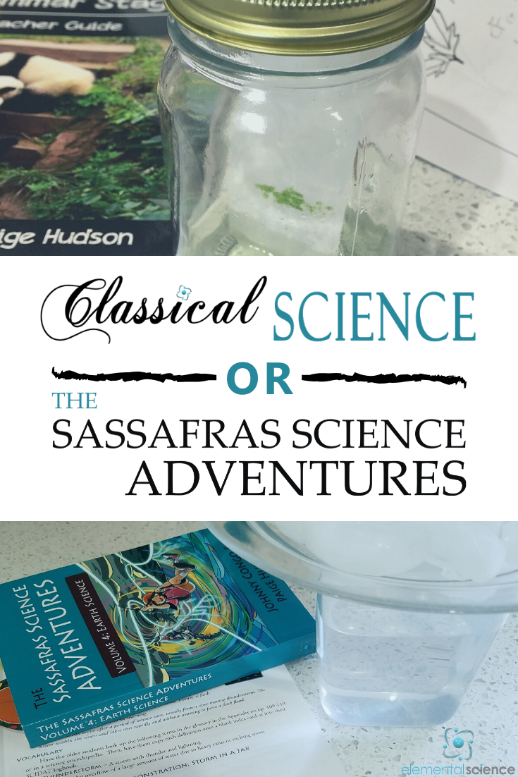 Which should you use - the Classical Science series or the Sassafras Science series from Elemental Science?