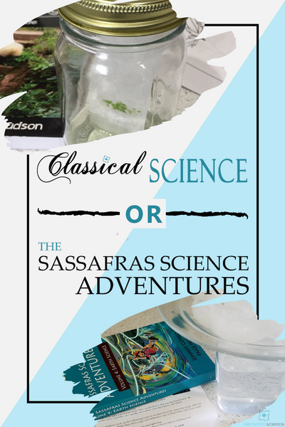 Classical Science or Sassafras Science - which science series from Elemental Science is better for your homeschool next year?