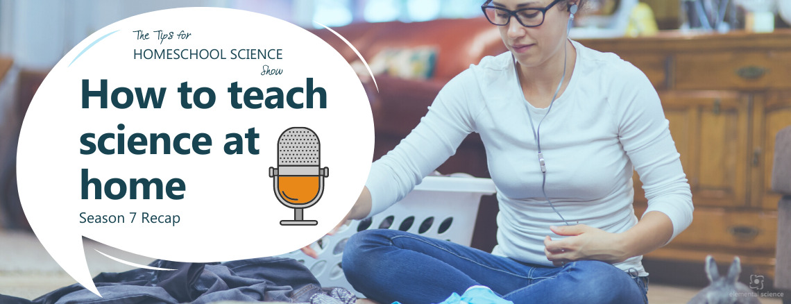 Wondering how to teach science at home? These 7 Tips for Homeschool Science podcast episodes will help you do just that.
