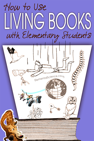 How to use living books with elementary students for science