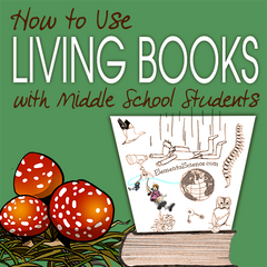 How to use living books with middle school students