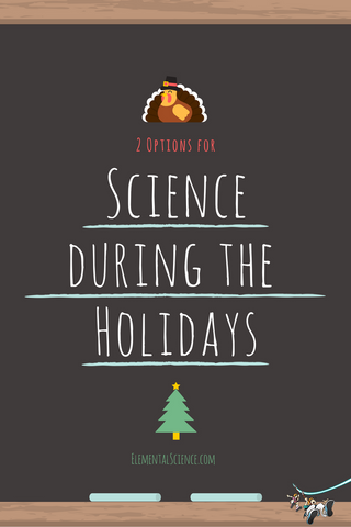2 Options for Science during the Holidays