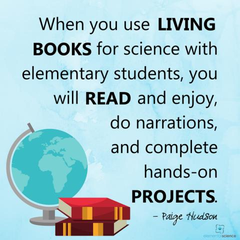 What it looks like to use living books for science (Elementary Years)