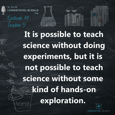 Can I teach science without experiments? The answer is yes and no. Come listen to episode 77 of the Tips for Homeschool Science Show to learn more.