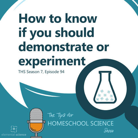 Should you demonstrate or experiment for hands-on science? And how do you know the difference? Come listen to a look at these to types of hands-on scientific tests and when you should use them.