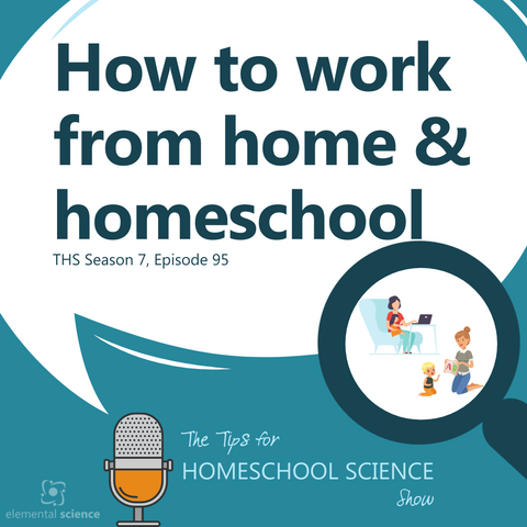 Can you work from home and homeschool without going crazy? Yes, you can and the tips in this episode of the Tips for Homeschool Science podcast will help you do just that.