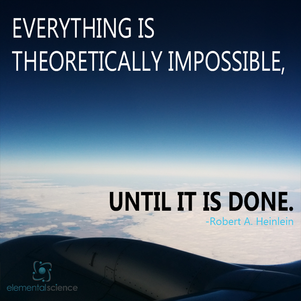 Great quote from Robert A. Heinlein to inspire your homeschool scientists!