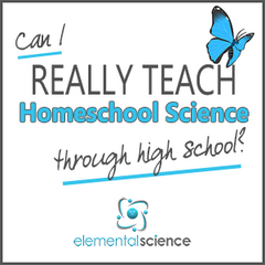 Can I really teach homeschool science through high school?