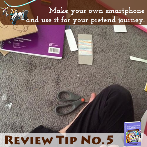 Sassafras Science Review Tip #5 – Make your own smartphone.
