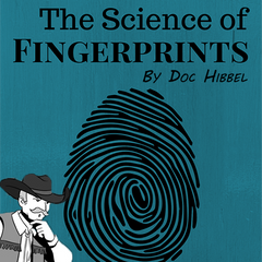 The Science of Fingerprints {Doc Hibbel}
