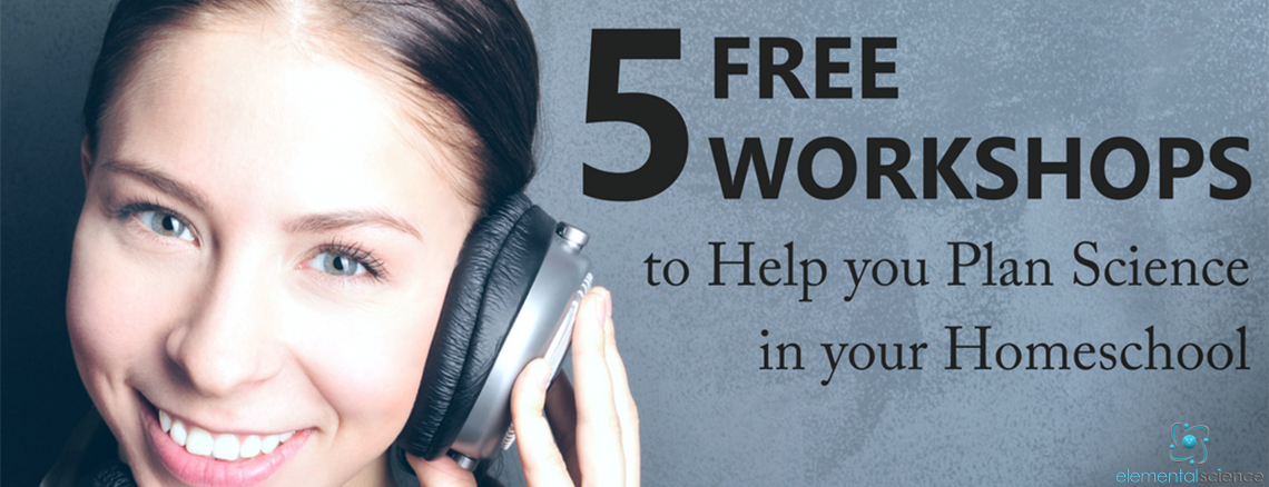 Listen to 5 workshops to help with homeschool science for free