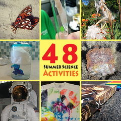 48 More Summer Science Activities for you to enjoy!