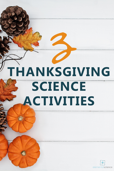 3 Thanksgiving science activities you can use to add a bit of science fun to your holiday.