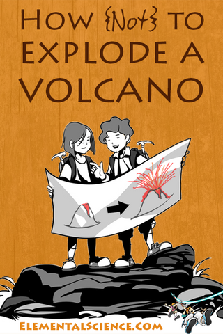 How {not} to explode a volcano at home