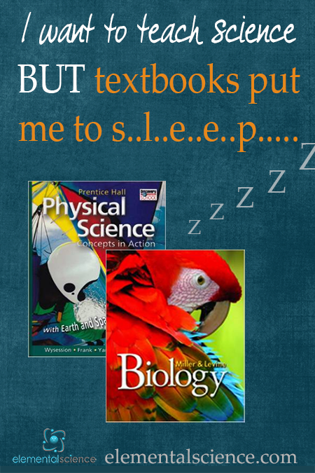 Great news - you don't have to use textbooks for science! Learn what you can use instead at elementalscience.com.