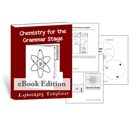 Classic - Chemistry For The Grammar Stage Lapbooking Templates (eBook)