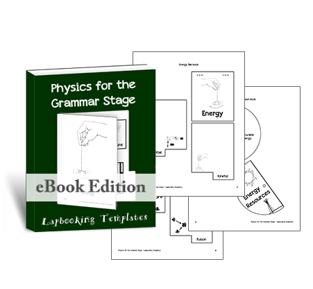 Classic - Physics For The Grammar Stage Lapbooking Templates (eBook)