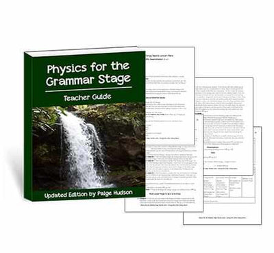 Classic - Physics For The Grammar Stage Teacher Guide