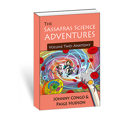 The Sassafras Science Adventures Volume 2: Anatomy {A Living Book for Science}