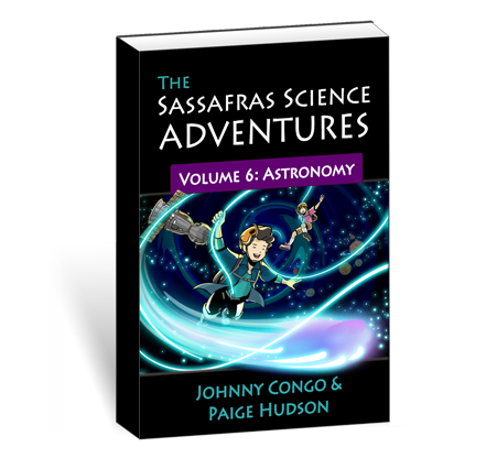 The Sassafras Science Adventures Volume 6: Astronomy