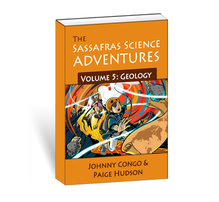 The Sassafras Science Adventures Volume 5: Geology