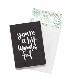 You're a bit Wonderful card