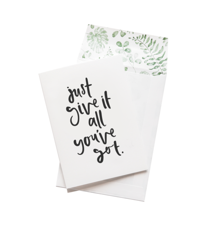 Just give it all you got card