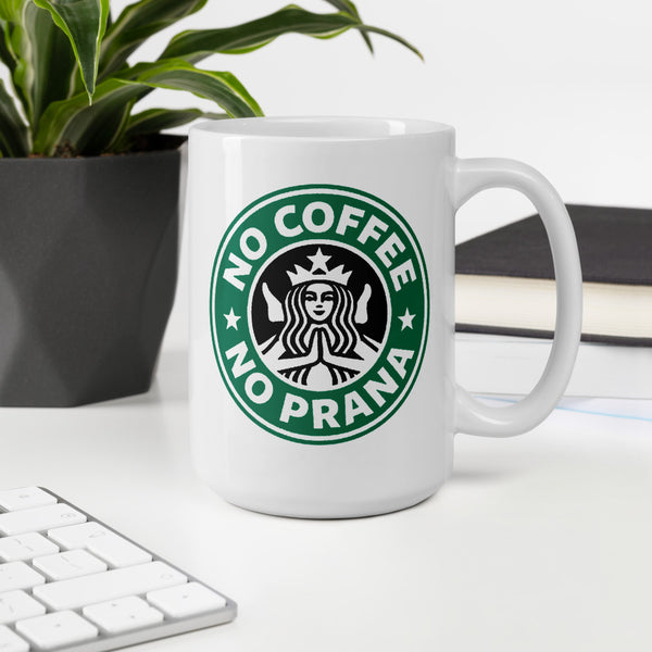 No Coffee No Prana Mug